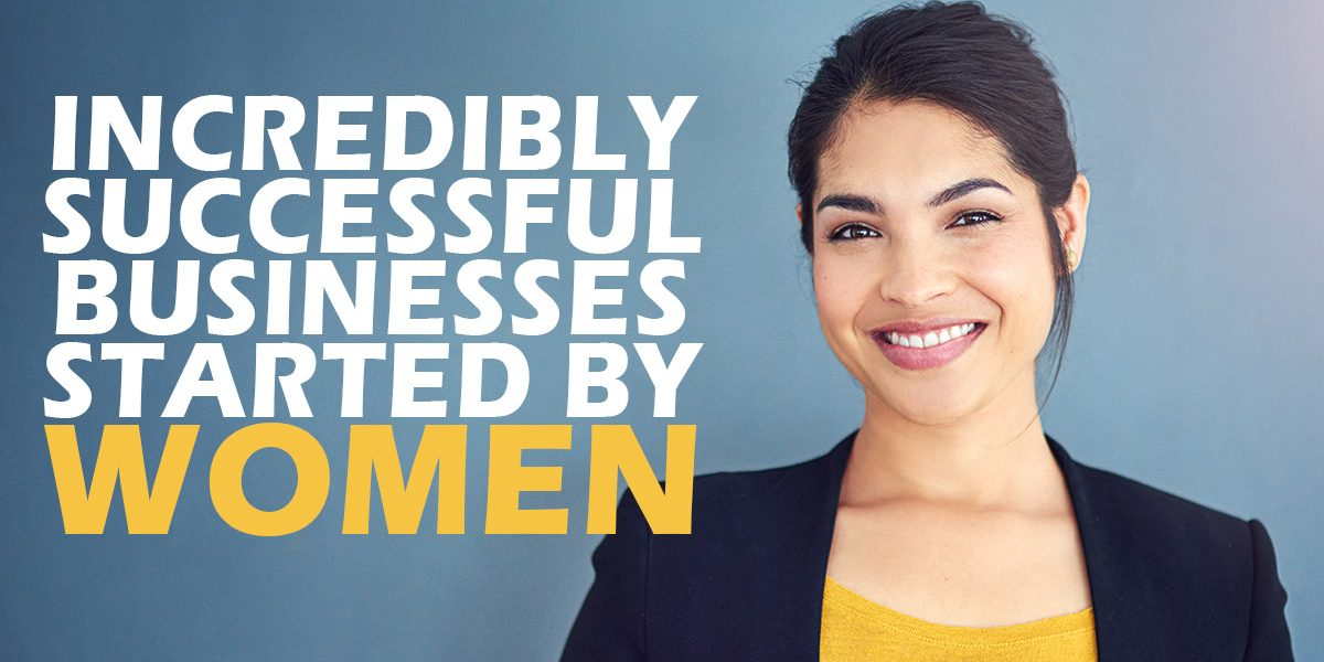 Business-Incredibly-Successful-Businesses-Started-by-Women_